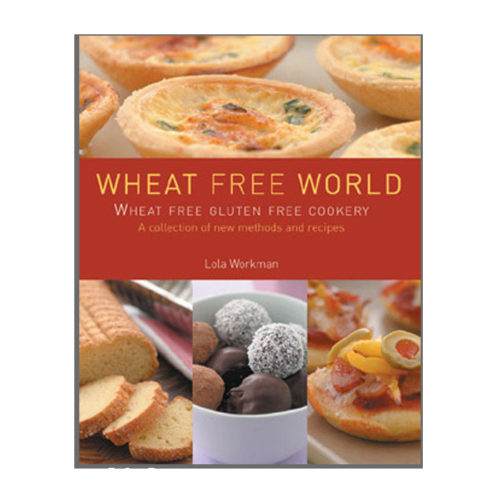 Wheat Free World Cookbook